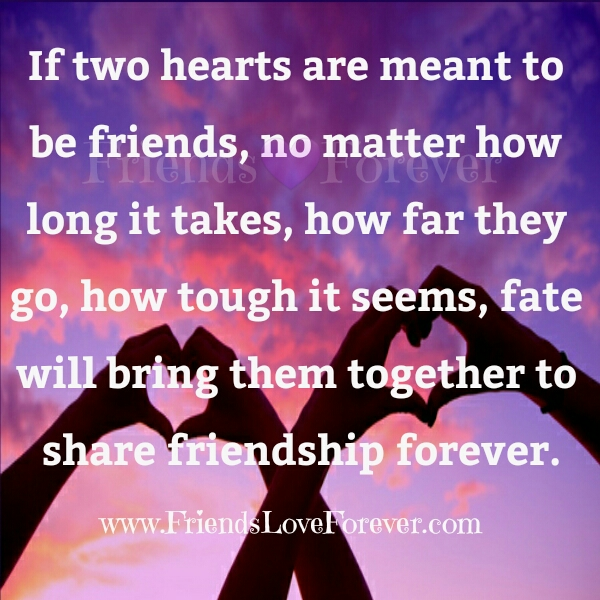 If two hearts are meant to be friends