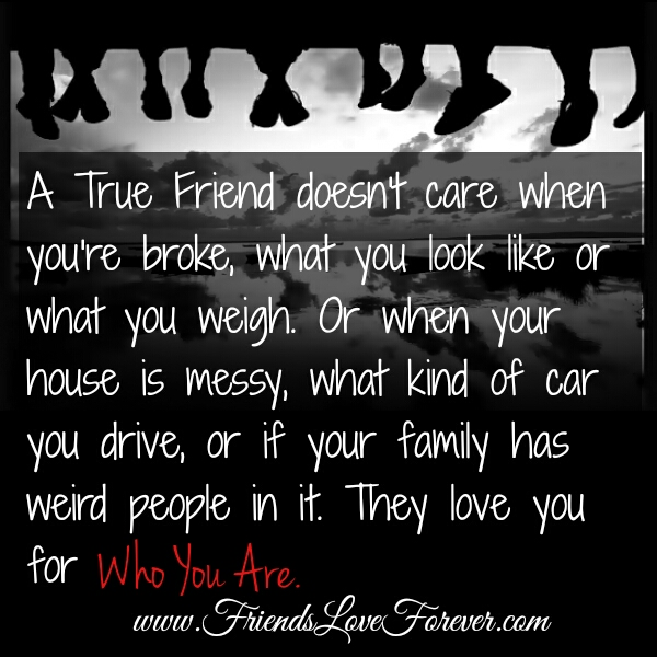 A True Friend love you for who you are