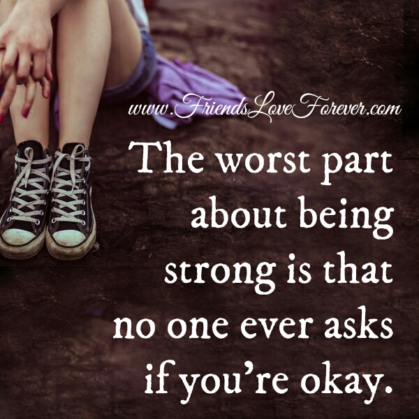 The worst part about being strong