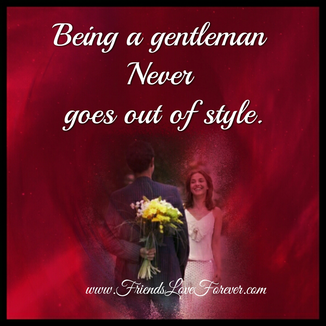 Being a Gentleman never goes out of style