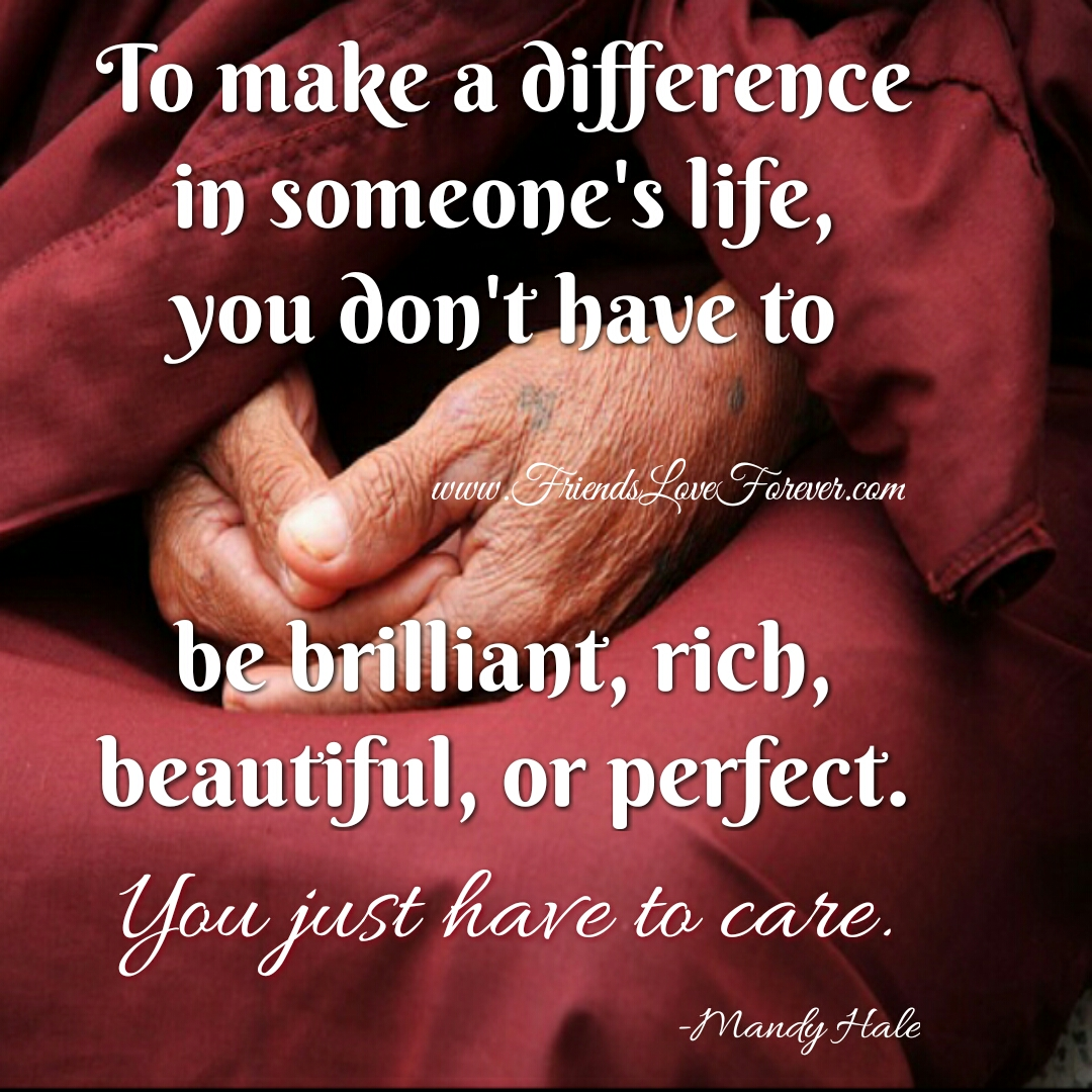 How you can make a difference in someone's life?