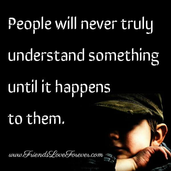 Sometimes people will never understand