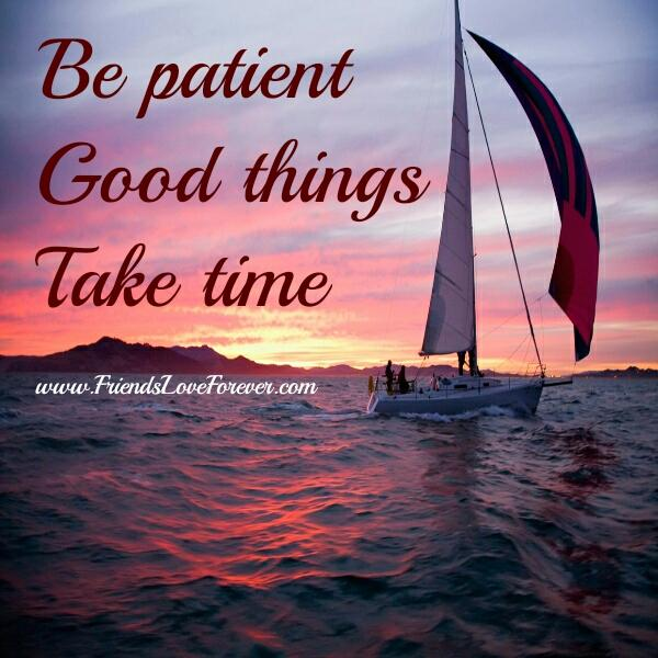 Good things take time to come