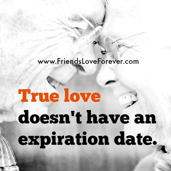 True Love doesn't have an expiration date