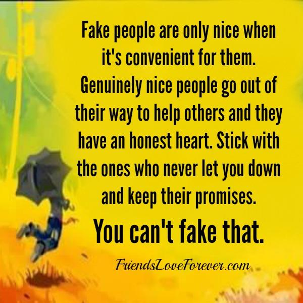 Fake people are only nice when it's convenient for them