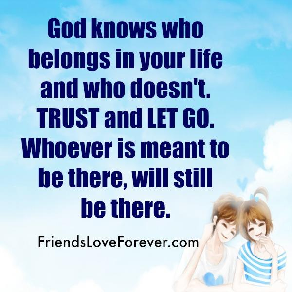 God knows who belongs in your life