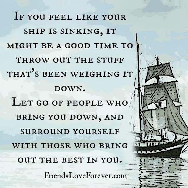 Let go of people who bring you down