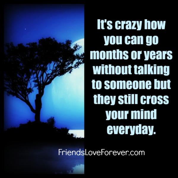 Someone who crosses your mind everyday
