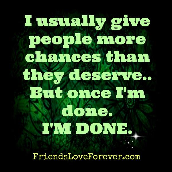 Give people more chances than they deserve