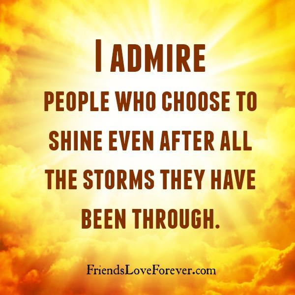 People who choose to shine even after all they have been through