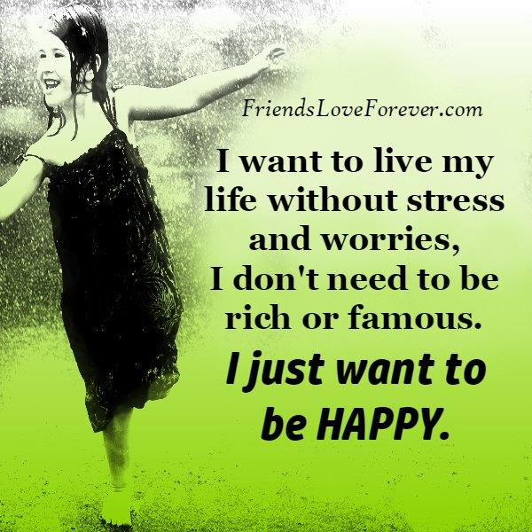 Live your life without stress & worries